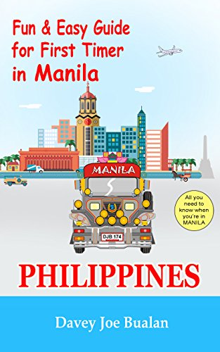 Fun and Easy Guide for First Timer in Manila, Philippines