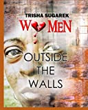 Women Outside the Walls, Trisha Sugarek, 1451564821