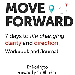 Move Forward: 7 Days to Life Changing Clarity and Direction