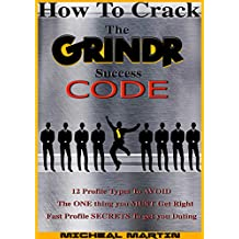 GAY DATING: How To Crack The Grindr Success Code, 12 Profile Types To Avoid, The ONE Thing you MUST Get Right, Fast Profile SECRETS To Get You Dating
