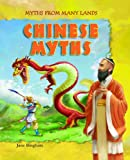 Chinese Myths, Jane Bingham and Fiona Sansom, 1607542196