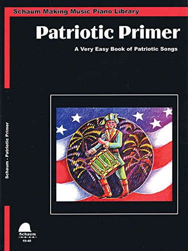 Patriotic Solos: Primer & Level 1 (Big Note W. Duet Acc.) (Schaum Publications)