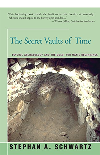 The Secret Vaults of Time: Psychic Archaeology and the Quest for Man's Beginnings