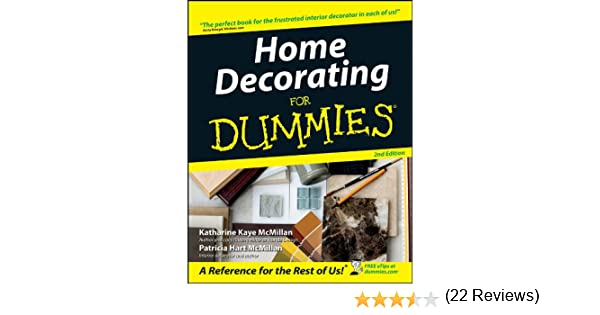 Amazon Com Home Decorating For Dummies General Trade Ebook Katharine Kaye Mcmillan Patricia Hart Mcmillan Kindle Store