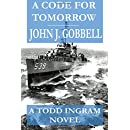 A Code For Tomorrow: A Todd Ingram Novel (The Todd Ingram Series) (Volume 2)