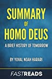Summary of Homo Deus: by Yuval Noah Harari | Includes Key Takeaways & Analysis