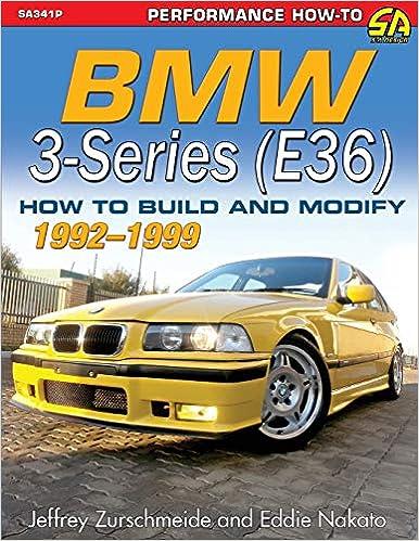 BMW 3-Series (E36) 1992-1999: How to Build and Modify: Amazon.es: Jeffrey Zurschmeide, Eddie Nakato: Libros en idiomas extranjeros