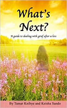 Book What's Next?: A guide to dealing with grief after a loss: Volume 1 (Letting Go Of Baby)
