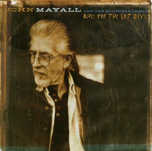 Blues for the Lost Days by John Mayall (2003-09-01)