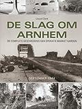 Front cover for the book De Slag om Arnhem by Lloyd Clark