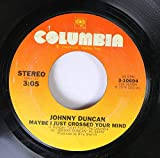 Johnny Duncan 45 RPM Maybe I Just Crossed Your Mind / She Can Put Her Shoes Under My Bed (Anytime)