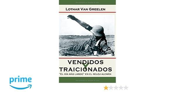 Vendidos y Traicionados (Spanish Edition): Lothar van Greelen: 9788470024795: Amazon.com: Books