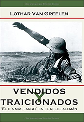Vendidos y Traicionados (Spanish Edition): Lothar van Greelen: 9788470024795: Amazon.com: Books