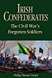 Irish Confederates: The Civil War's Forgotten