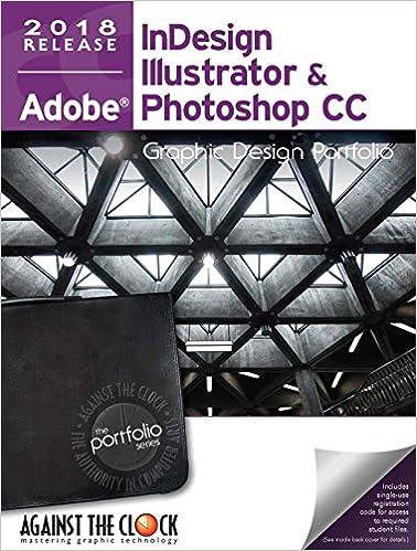 Graphic Design Portfolio CC 2018: InDesign, Illustrator and