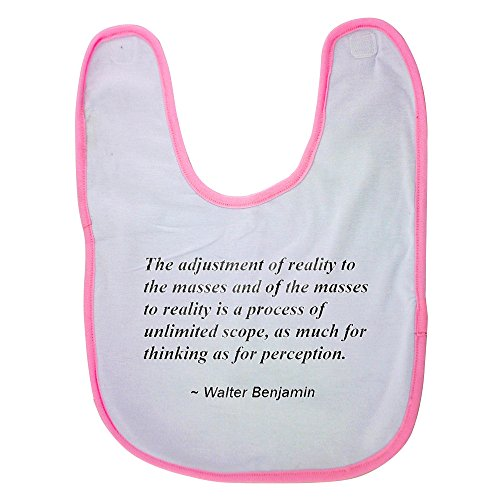 Price comparison product image Pink Baby Bib With The adjustment of reality to the masses and of the masses to reality is a process of unlimited scope,  as much for thinking as for perception. Baby Boy Bibs,  Dribble Bibs,  Cool Baby
