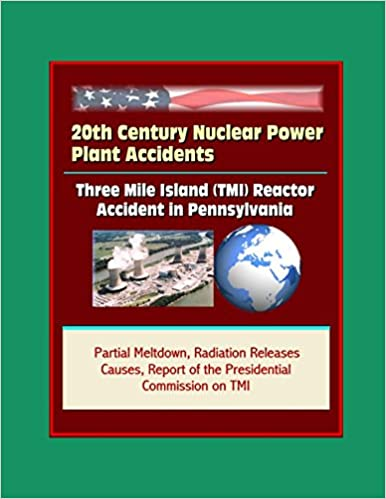 20th Century Nuclear Power Plant Accidents: Three Mile