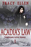 Acadia's Law: Book One, Undying Love Series