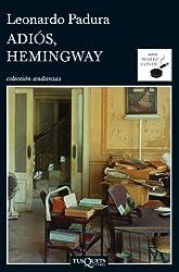 Adiós, Hemingway (Andanzas) (Spanish Edition)