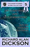 Cats and Dogs and Little Green Men, but No Humans Allowed, Richard Dickson, 1463576781