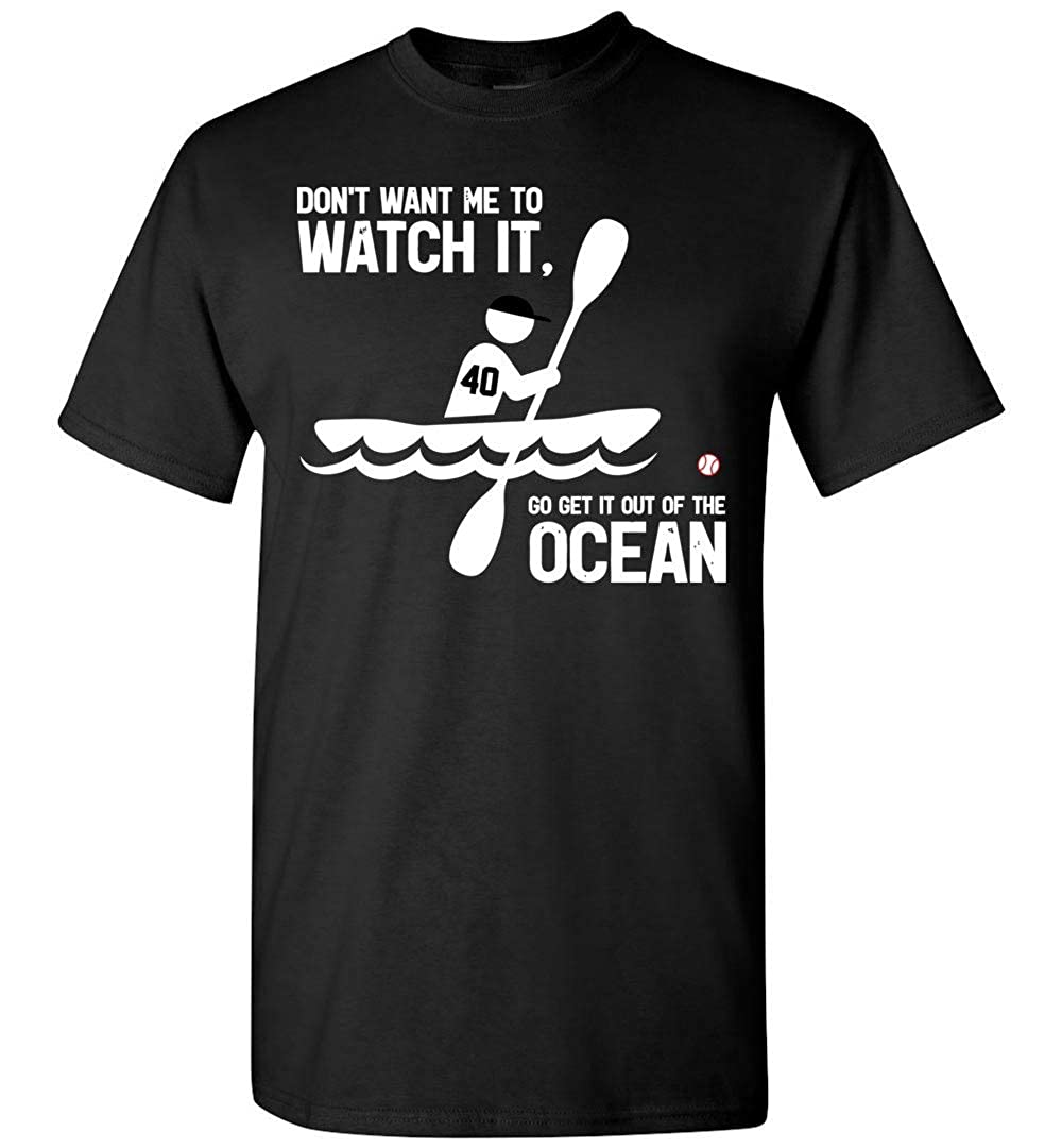 Dont Want Me To Watch It Go Get It Out Of The Ocean Rowing 3366 Shirts