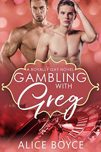 Gambling With Greg (Royally Gay Book 2)
