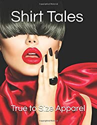 Shirt Tales: The real Dish on the Custom Uniform Industry (True to Size Apparel)