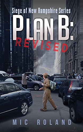 Plan B: Revised (Siege of New Hampshire Book 1)