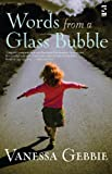 Words from a Glass Bubble (Salt Modern Fiction)