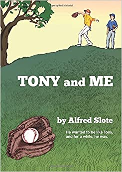 Tony and Me by Alfred Slote (2015-09-02)