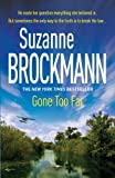 Front cover for the book Gone Too Far by Suzanne Brockmann