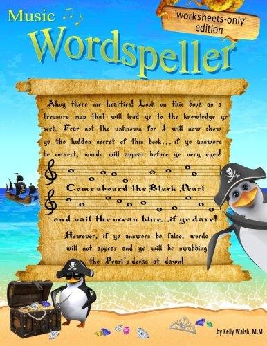 Piano Complete Original Music (Wordspeller. Worksheets-only edition: A whimsical note speller. This edition does not include the note reading lessons that are in the original, complete Wordspeller. (Volume 1))