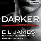 Darker - Fifty Shades of Grey: Gefährliche Liebe von Christian selbst erzählt Hörbuch von E. L. James Gesprochen von: Mark Bremer