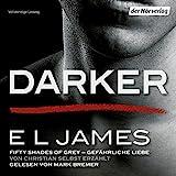 #1: Darker - Fifty Shades of Grey: Gefährliche Liebe von Christian selbst erzählt