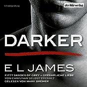 Darker - Fifty Shades of Grey: Gefährliche Liebe von Christian selbst erzählt   E. L. James