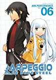 Arpeggio of Blue Steel Vol. 6 by Ark Performance (2016-01-12)