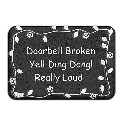 - Doorbell Broken Yell Ding Dong Really Loud Indoor Outdoor Entrance Printed Rug Floor Mats Shoe Scraper Doormat For Bathroom, Kitchen, Balcony, Etc 23.6