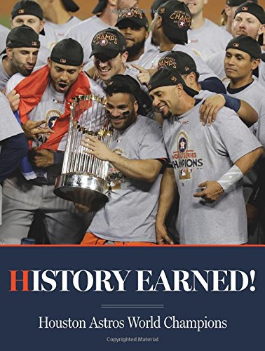 History Earned - Houston Astros World Champions