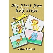 My First Fun Golf Steps: A Children's Sport Book (My First Sports Books 1)