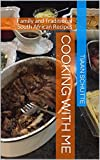 Cooking With Me. Traditional and Schutte Family Recipes: Family and Traditional South African Recipes