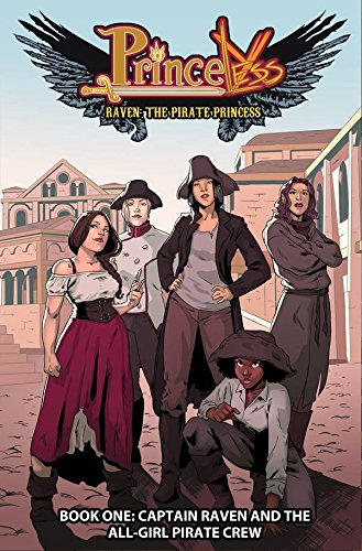 Princeless: Raven The Pirate Princess Book 1: Captain Raven and the All-Girl Pirate Crew (Princeless Raven Pirate Princess (Girl Pirates)
