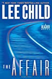 The Affair: A Jack Reacher Novel by Lee Child