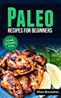 Paleo recipes for beginners: A guide to healthy living