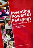 Inventing Powerful Pedagogy : Share, Steal, Revise, Own, Burkhardt, Ross M., 1560902256