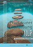 Das Arbeitsbuch zur Practitioner-Ausbildung NLP
