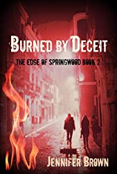 Burned by Deceit (The Edge of Springwood Book 2)