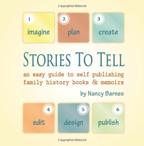 Stories To Tell: An easy guide to self publishing family history books & memoirs ebook