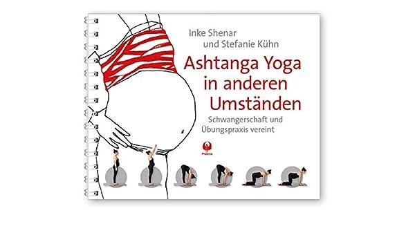 Ashtanga Yoga in anderen Umständen: Schwangerschaft und ...