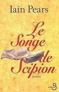 Le songe de Scipion : roman, Pears, Iain