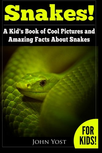 - Snakes! A Kid's Book Of Cool Images And Amazing Facts About Snakes: Nature Books for Children Series (Volume 1)